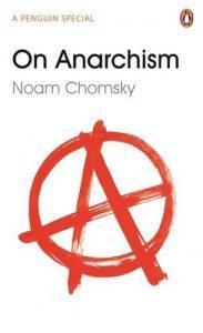 on-anarchism NOAM CHOMSKY