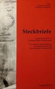 Steckbriefe Kurt Eisner und Genossen, Gerstenberg, Naumann