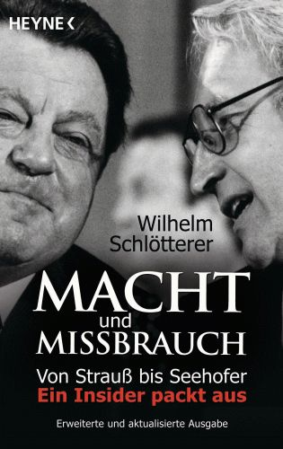 Macht und Missbrauch von Wilhelm Schloetterer